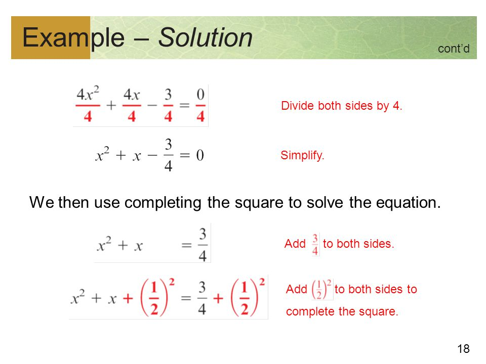 Example – Solution cont'd. We then use completing the square to solve the equation. Divide both sides by 4.