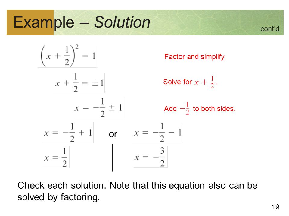 Example – Solution cont'd. Check each solution. Note that this equation also can be solved by factoring.