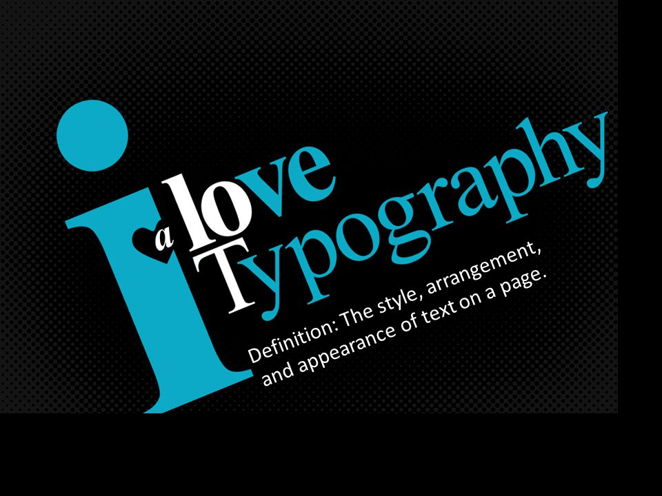 Definition: The style, arrangement, and appearance of text on a page.