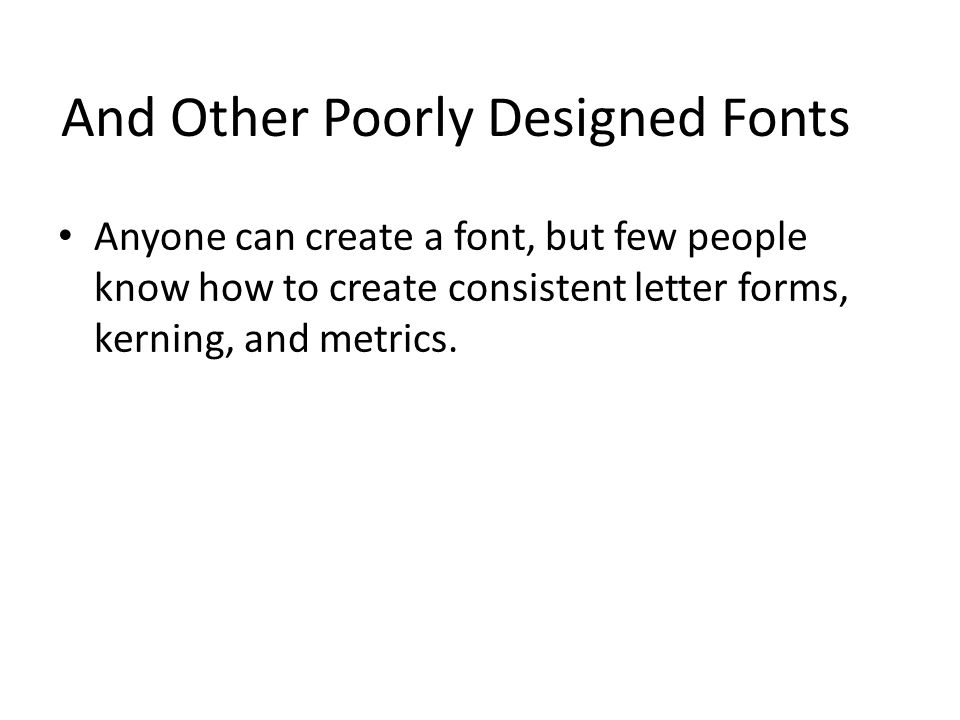 And Other Poorly Designed Fonts