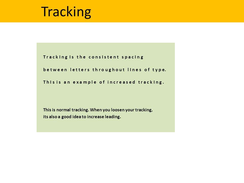 Tracking T r a c k I n g I s t h e c o n s I s t e n t s p a c I n g