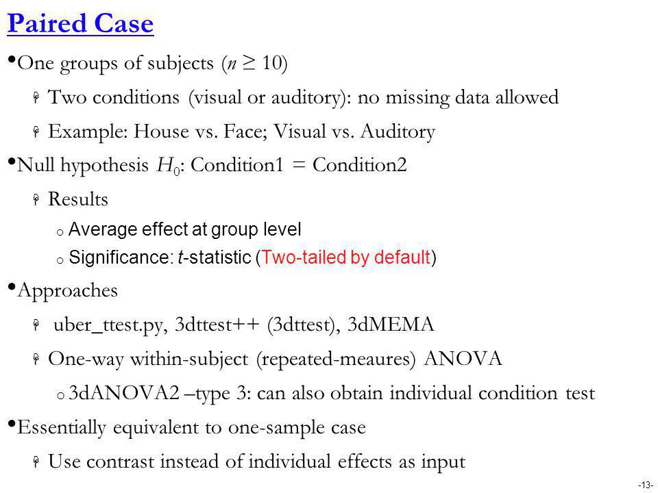 Paired Case One groups of subjects (n ≥ 10)