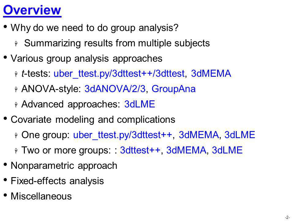 Overview Why do we need to do group analysis