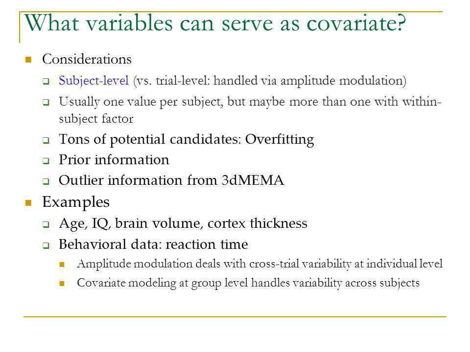 What variables can serve as covariate