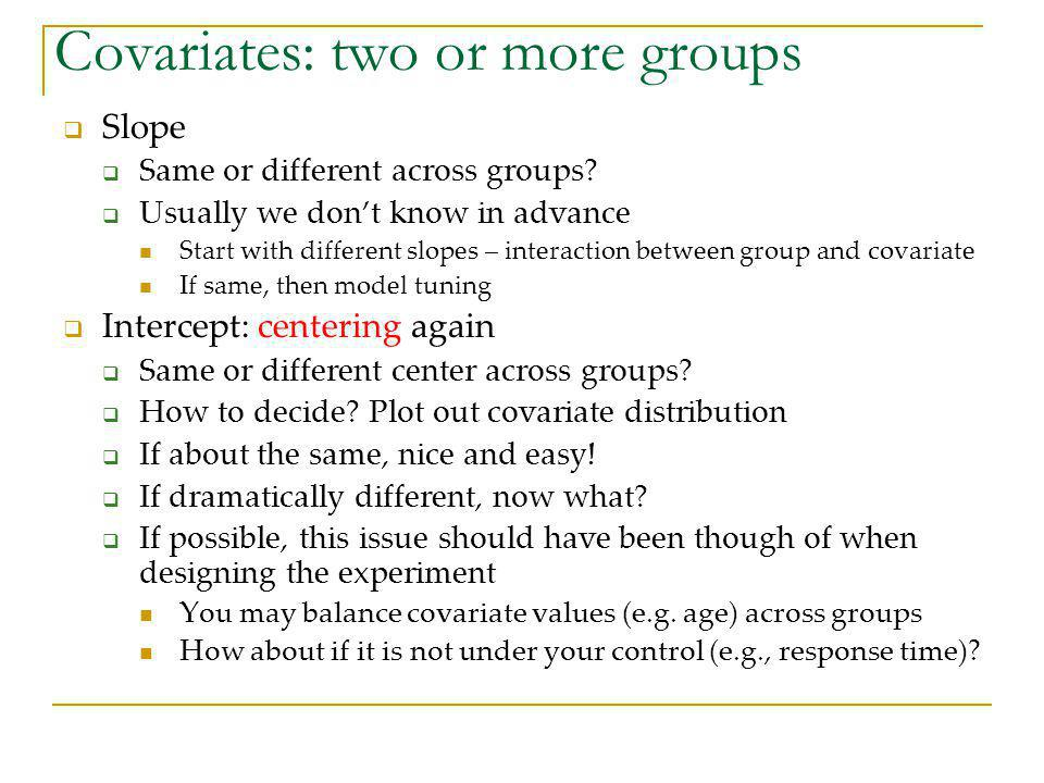 Covariates: two or more groups