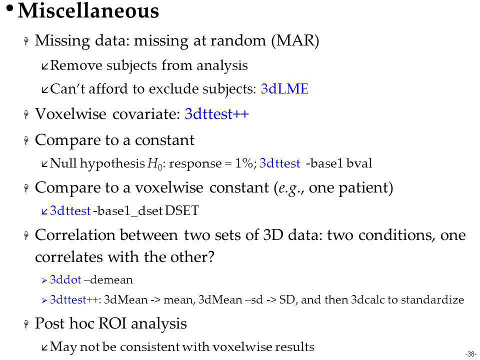 Miscellaneous Missing data: missing at random (MAR)
