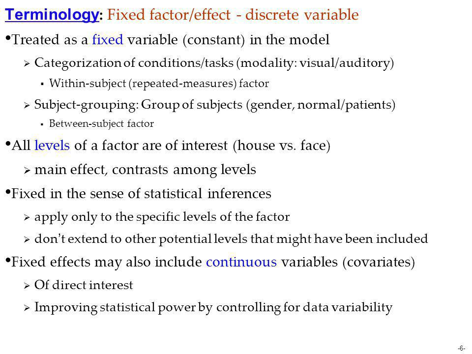 Terminology: Fixed factor/effect - discrete variable