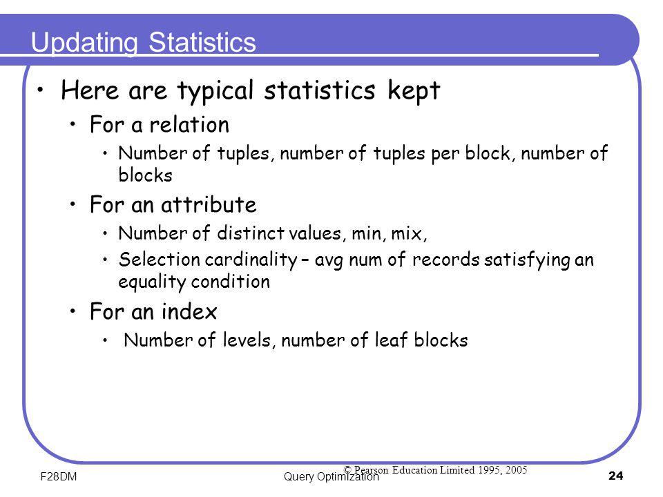 Updating Statistics Here are typical statistics kept For a relation