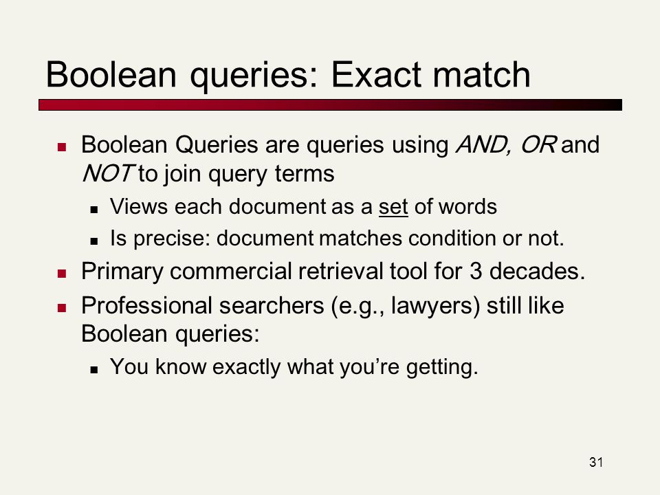 Boolean queries: Exact match