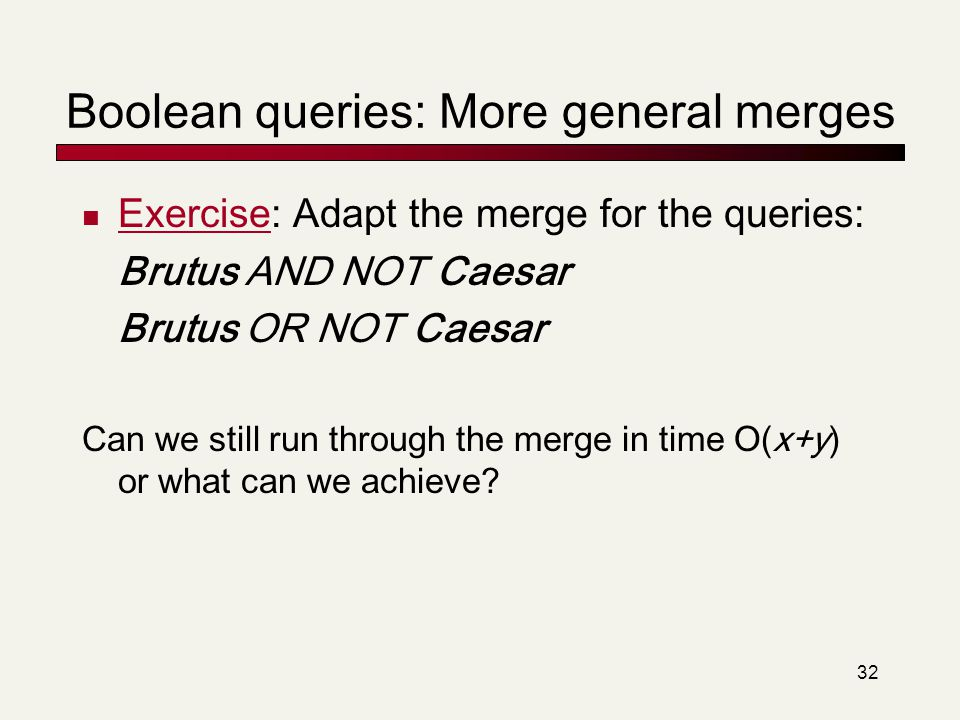 Boolean queries: More general merges