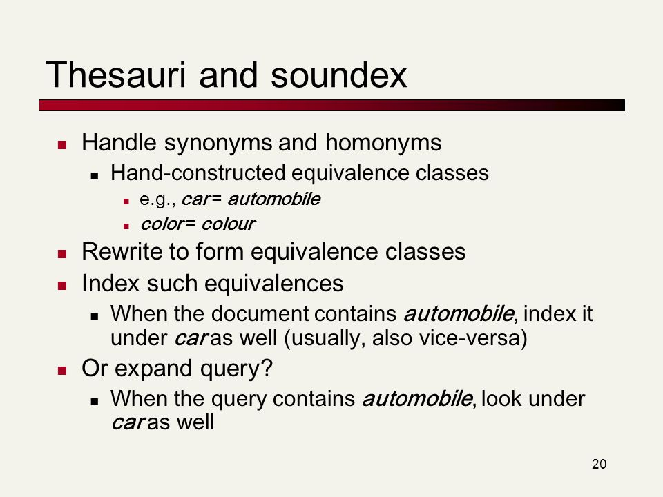 Thesauri and soundex Handle synonyms and homonyms