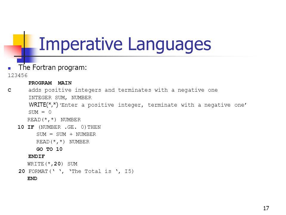 Imperative Languages The Fortran program: 123456 PROGRAM MAIN