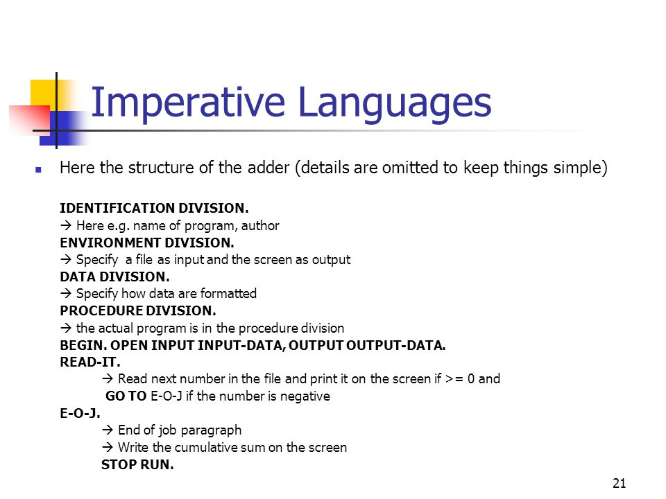 Imperative Languages Here the structure of the adder (details are omitted to keep things simple) IDENTIFICATION DIVISION.