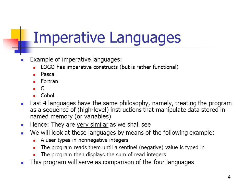 Imperative Languages Example of imperative languages: