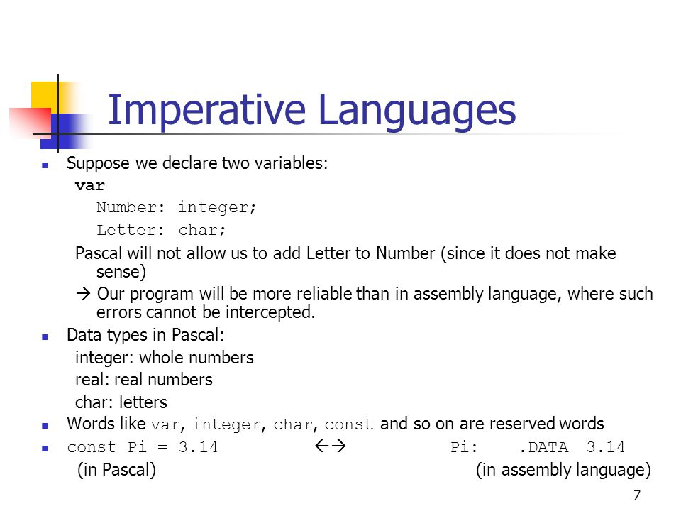 Imperative Languages Suppose we declare two variables: var