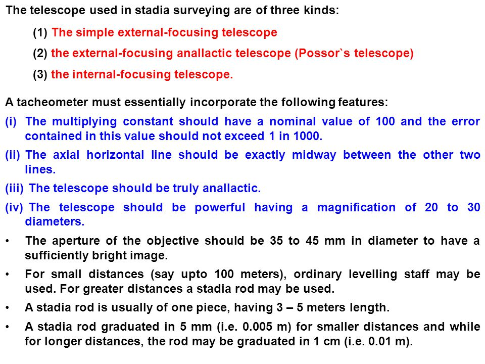 The telescope used in stadia surveying are of three kinds: