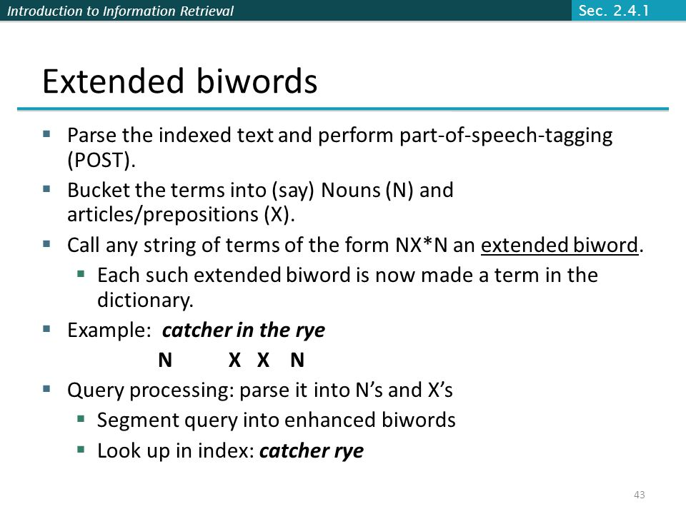 Sec. 2.4.1 Extended biwords. Parse the indexed text and perform part-of-speech-tagging (POST).