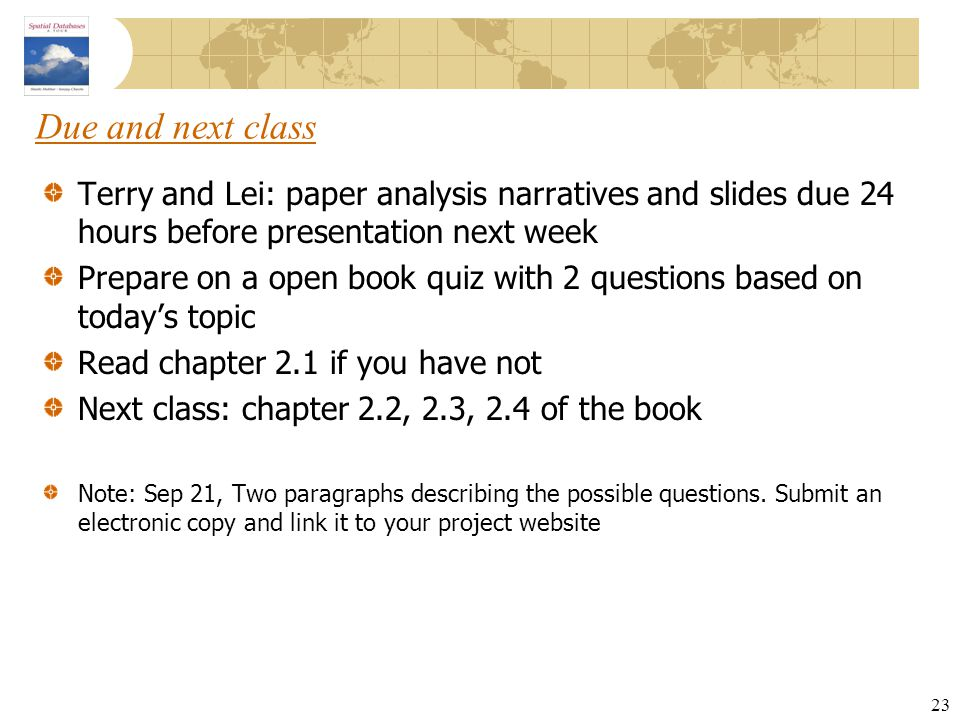 Due and next class Terry and Lei: paper analysis narratives and slides due 24 hours before presentation next week.