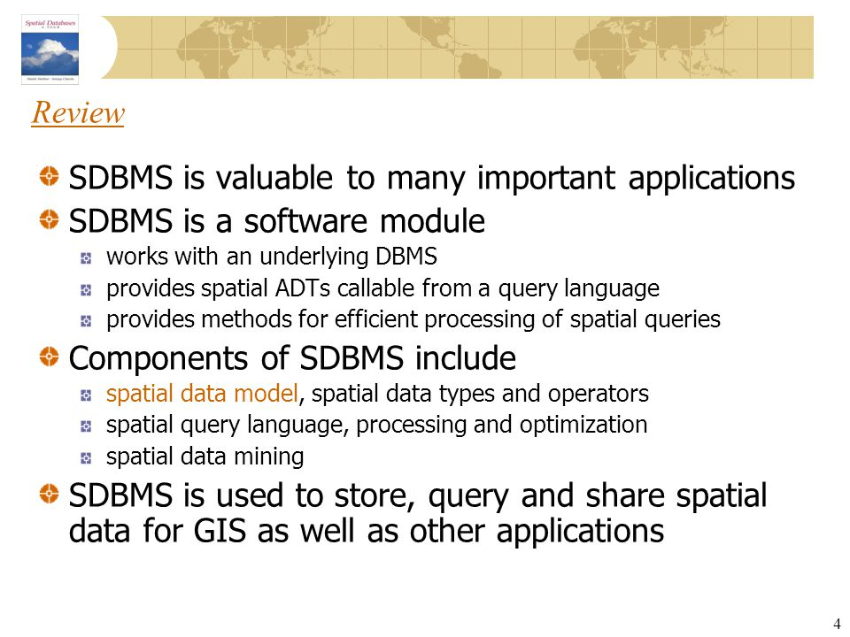 SDBMS is valuable to many important applications