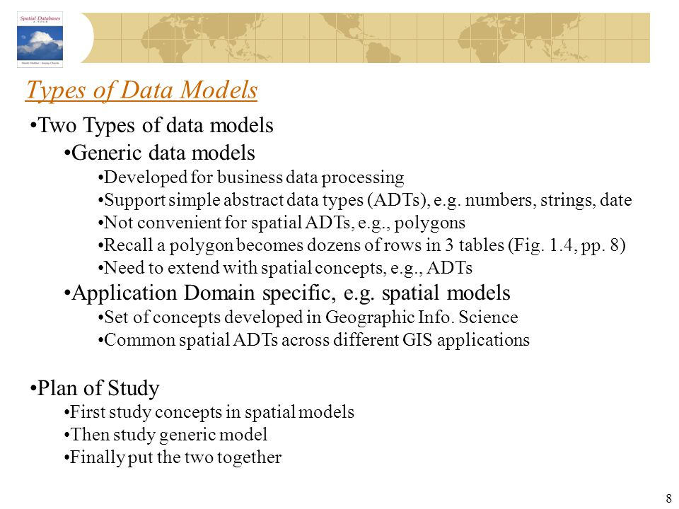 Types of Data Models Two Types of data models Generic data models