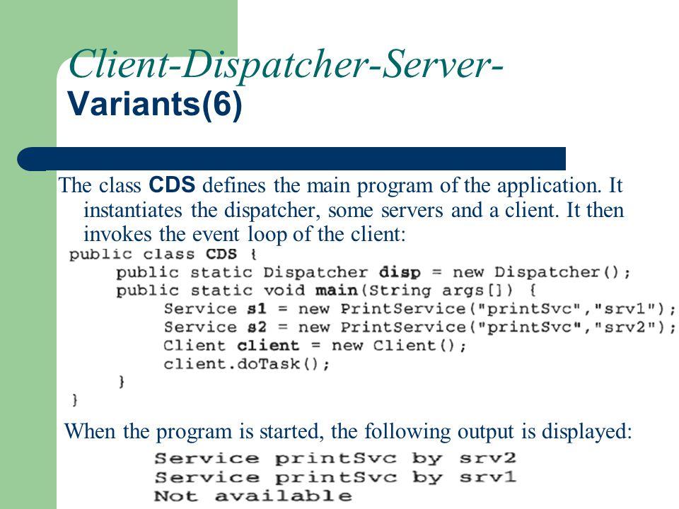 Client-Dispatcher-Server- Variants(6)