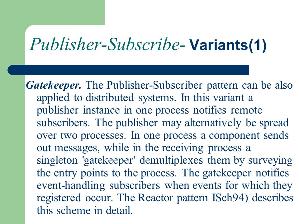 Publisher-Subscribe- Variants(1)