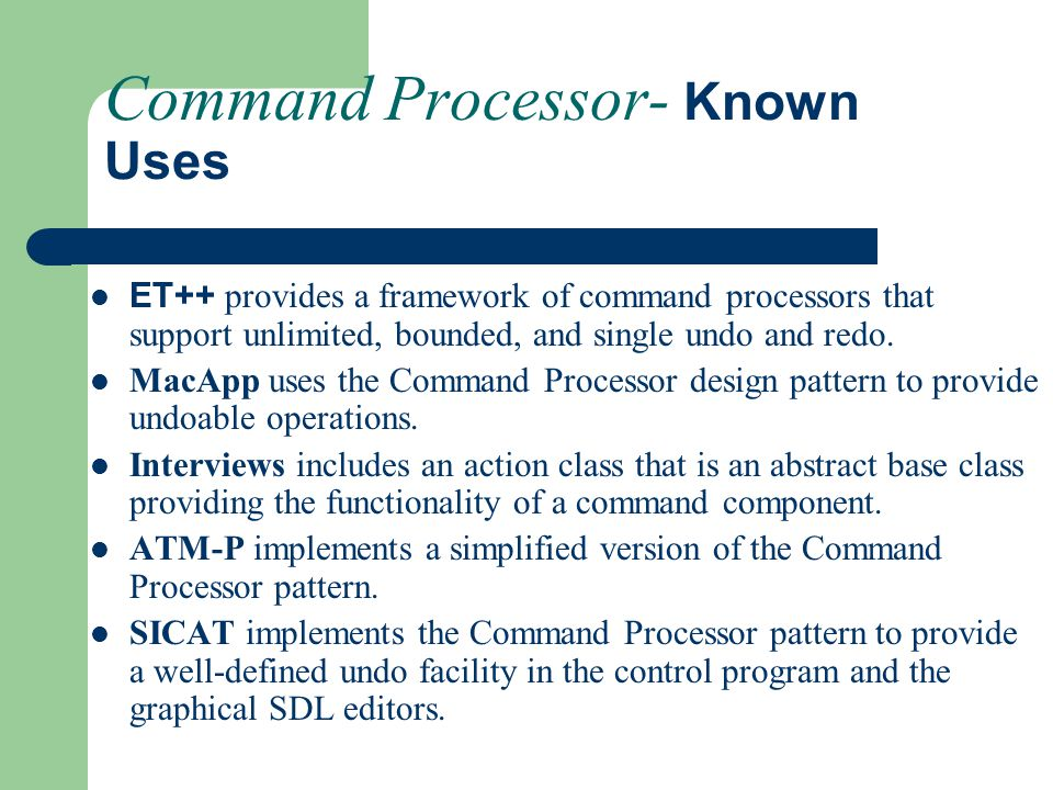 Command Processor- Known Uses