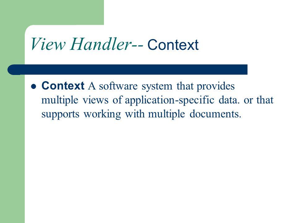 View Handler-- Context