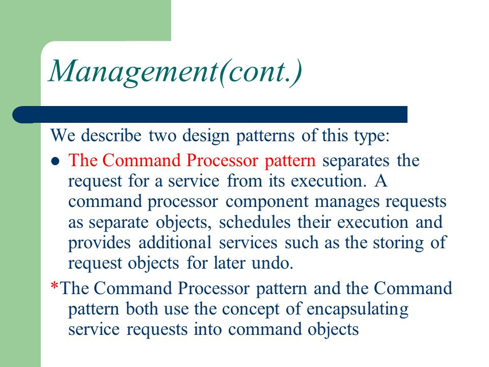 Management(cont.) We describe two design patterns of this type: