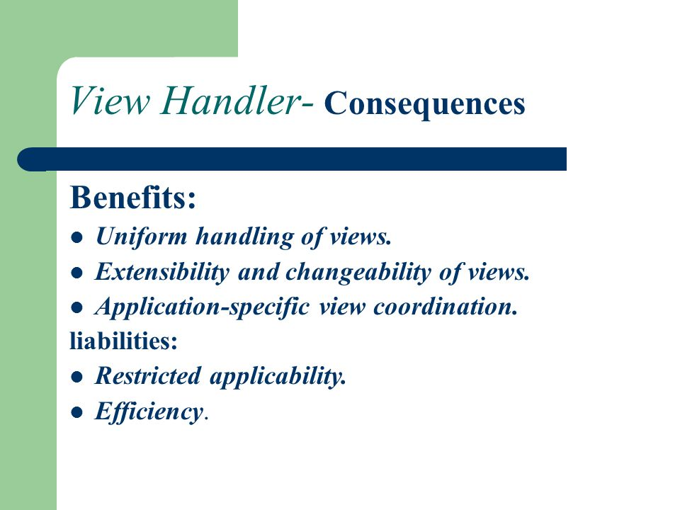 View Handler- Consequences