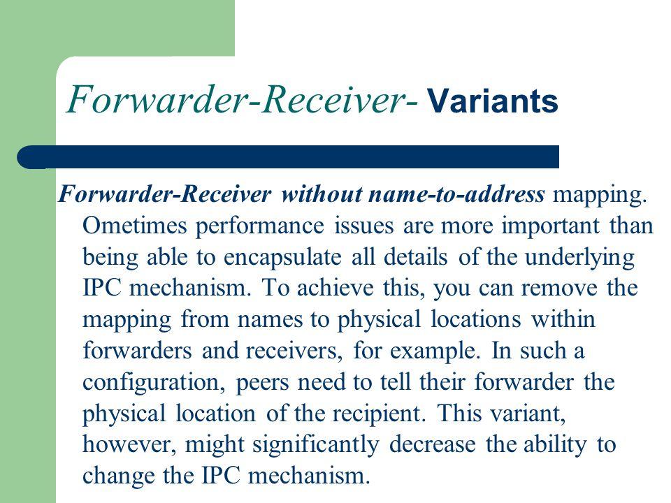 Forwarder-Receiver- Variants