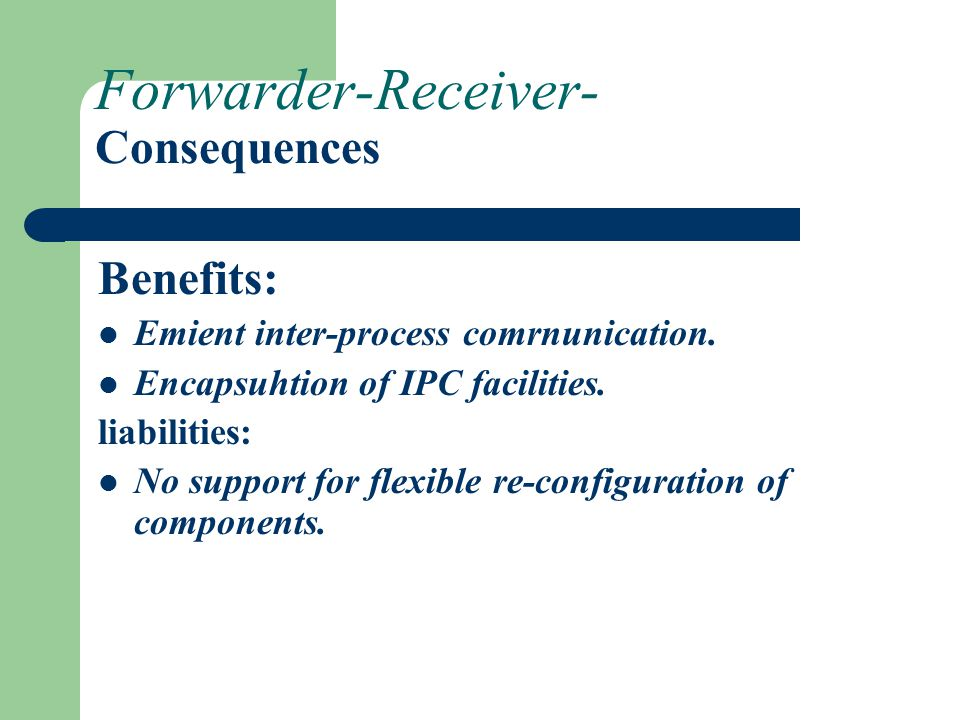 Forwarder-Receiver- Consequences