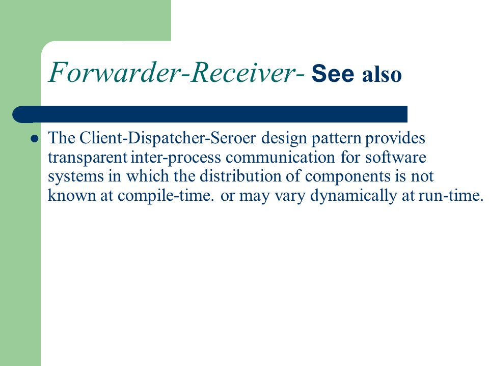 Forwarder-Receiver- See also