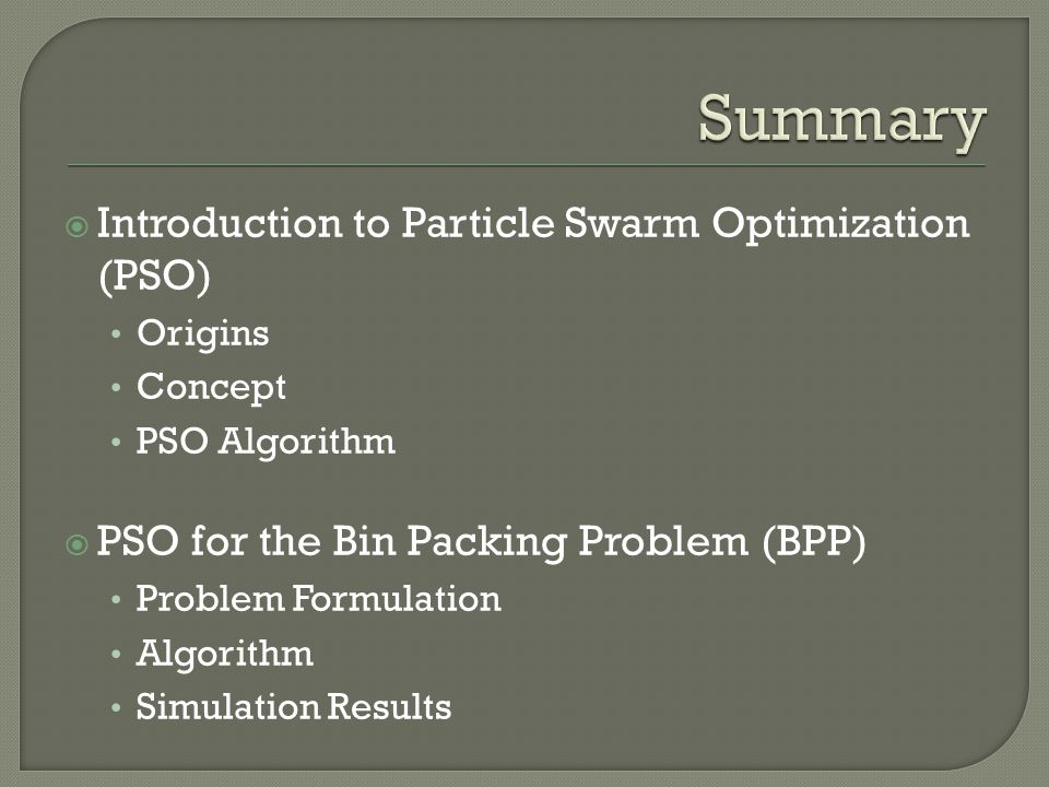 Summary Introduction to Particle Swarm Optimization (PSO)