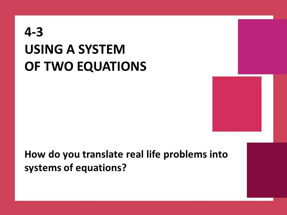 4-3 Using a system of two Equations
