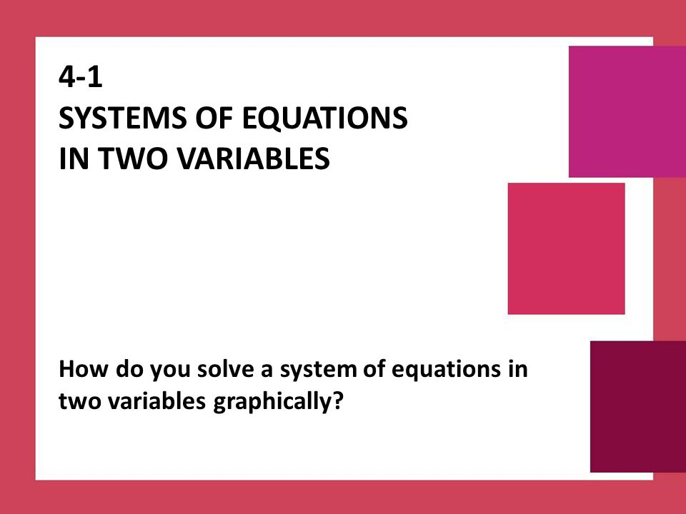 4-1 Systems of Equations in two Variables