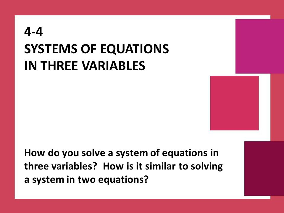 4-4 Systems of Equations in three Variables
