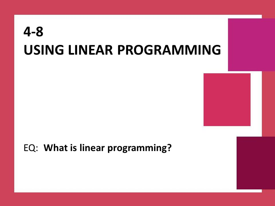 4-8 Using Linear Programming