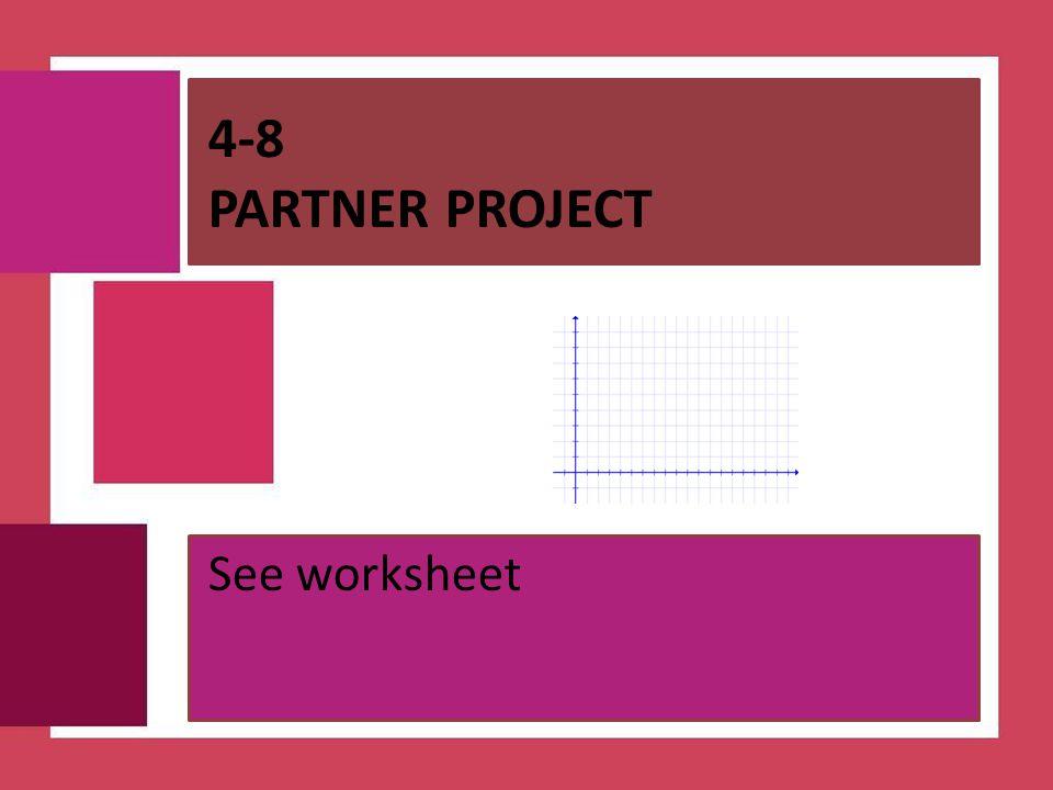 4-8 Partner PROJECT See worksheet