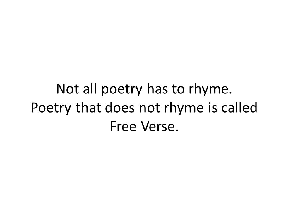 Not all poetry has to rhyme