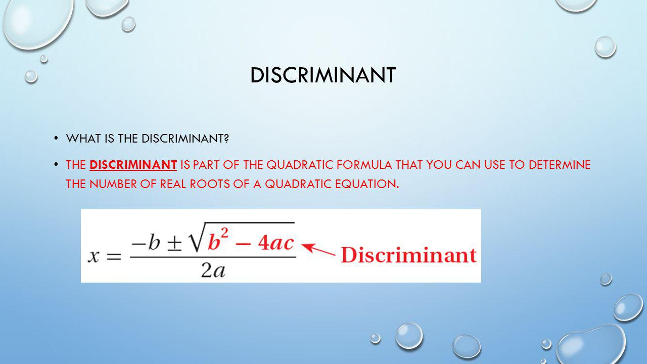 Discriminant What is the discriminant
