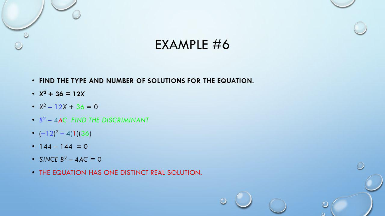 Example #6 Find the type and number of solutions for the equation.