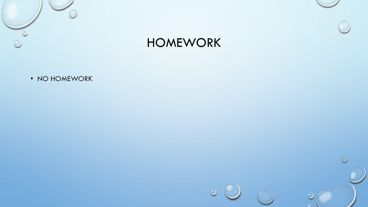 Homework No homework