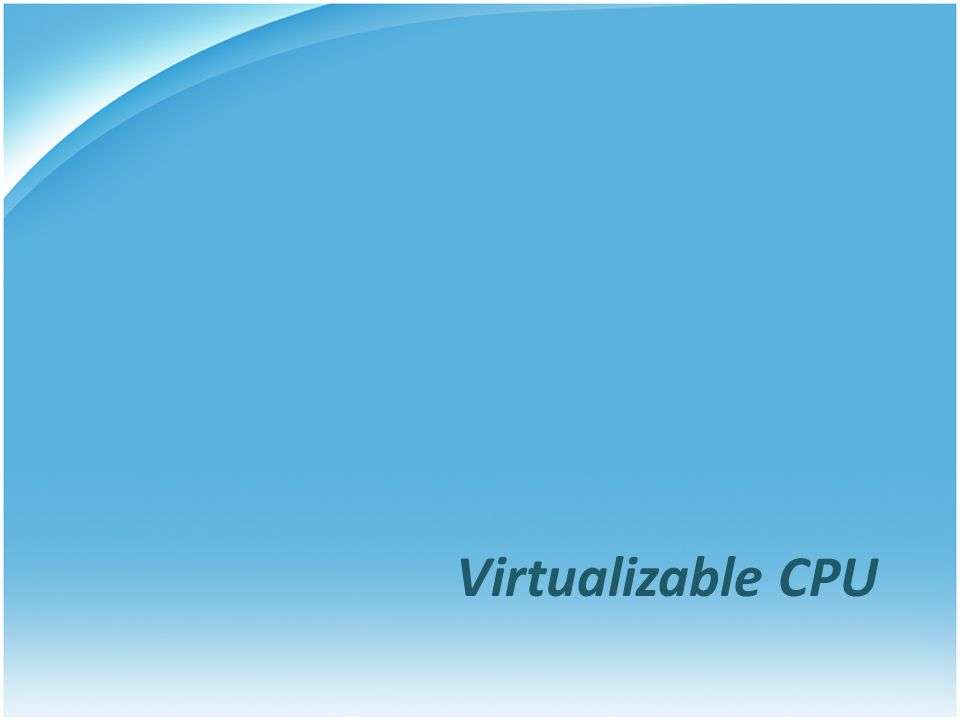 Virtualizable CPU