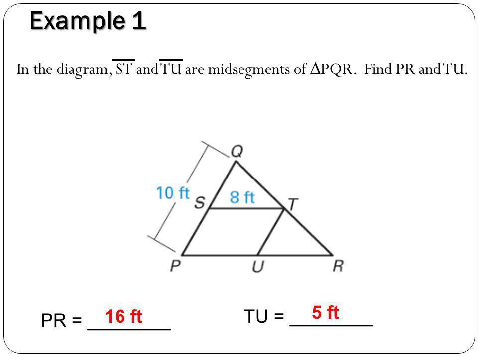 Example 1 5 ft 16 ft TU = ________ PR = ________