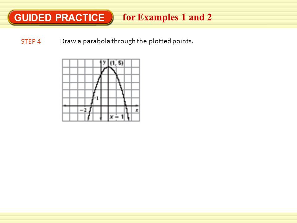 GUIDED PRACTICE for Examples 1 and 2 STEP 4