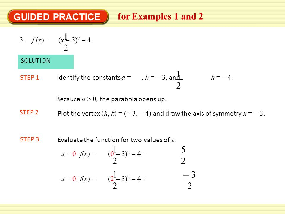 GUIDED PRACTICE for Examples 1 and 2 12 12 12 52 12 – 3 2