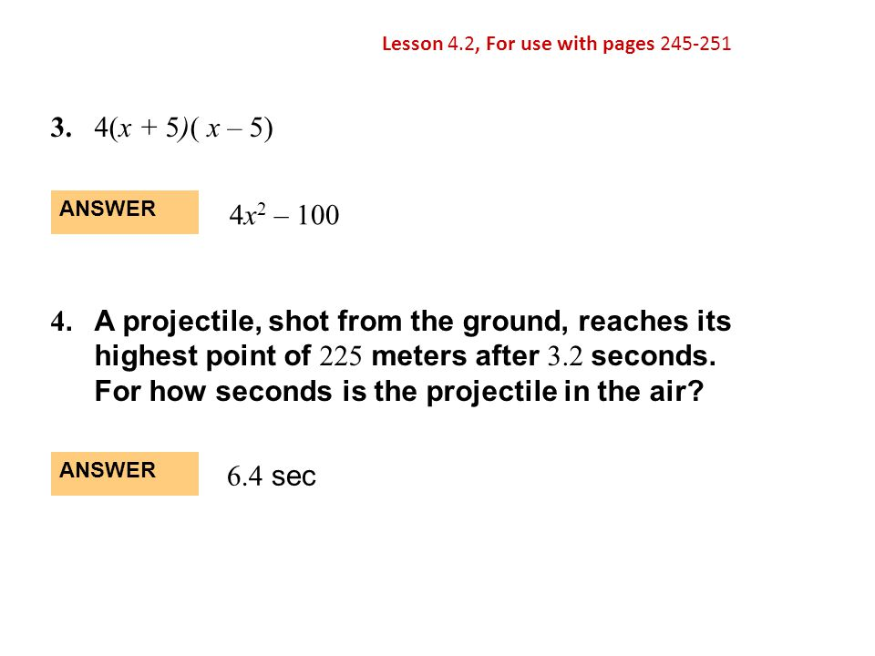 4. A projectile, shot from the ground, reaches its