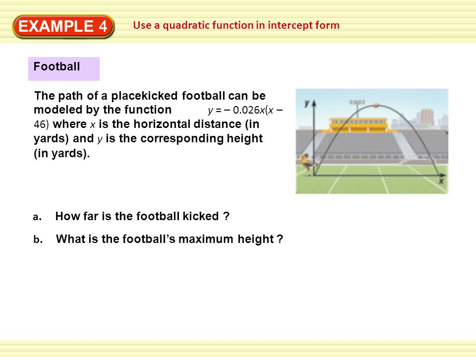 EXAMPLE 4 Use a quadratic function in intercept form Football