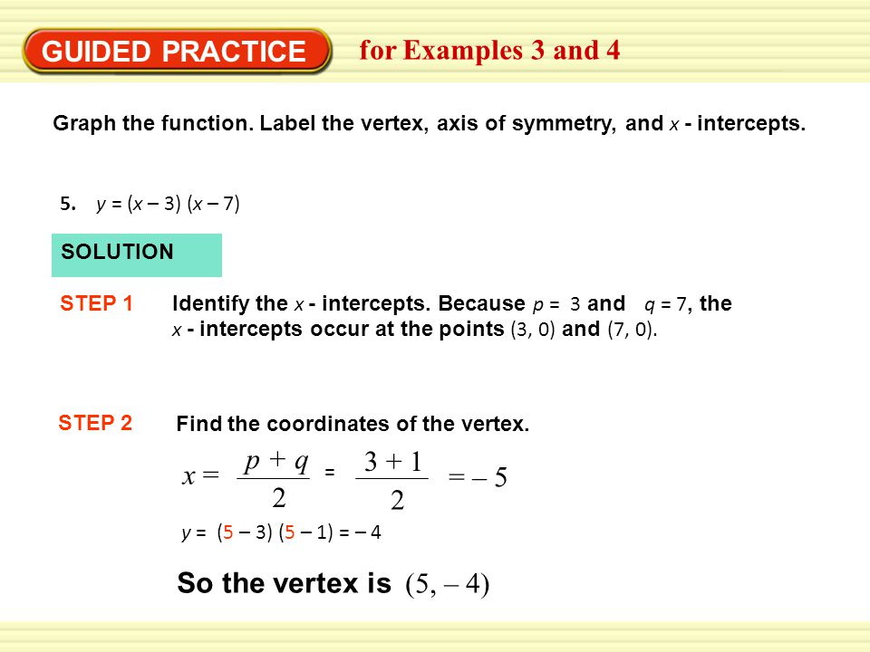GUIDED PRACTICE for Examples 3 and 4 p + q 3 + 1 x = = – 5 2